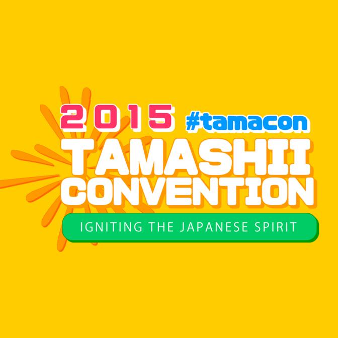 TamaCon2015 Update!