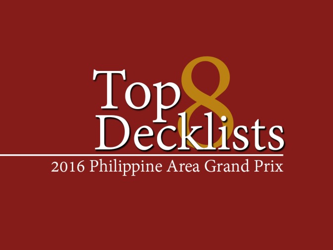 2016 Philippine Area Grand Prix Top 8 Decklists